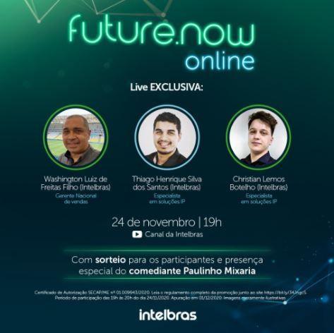 future.now on-line tem foco em soluções de CFTV e contará com a participação especial do comediante Paulinho Mixaria. Foto: Divulgação